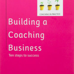 Building a Coaching Business - second edition